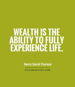 wealth-is-the-ability-to-fully-experience-life-quote-1